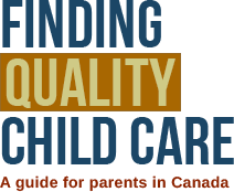 Finding quality child care: A guide for parents in Canada